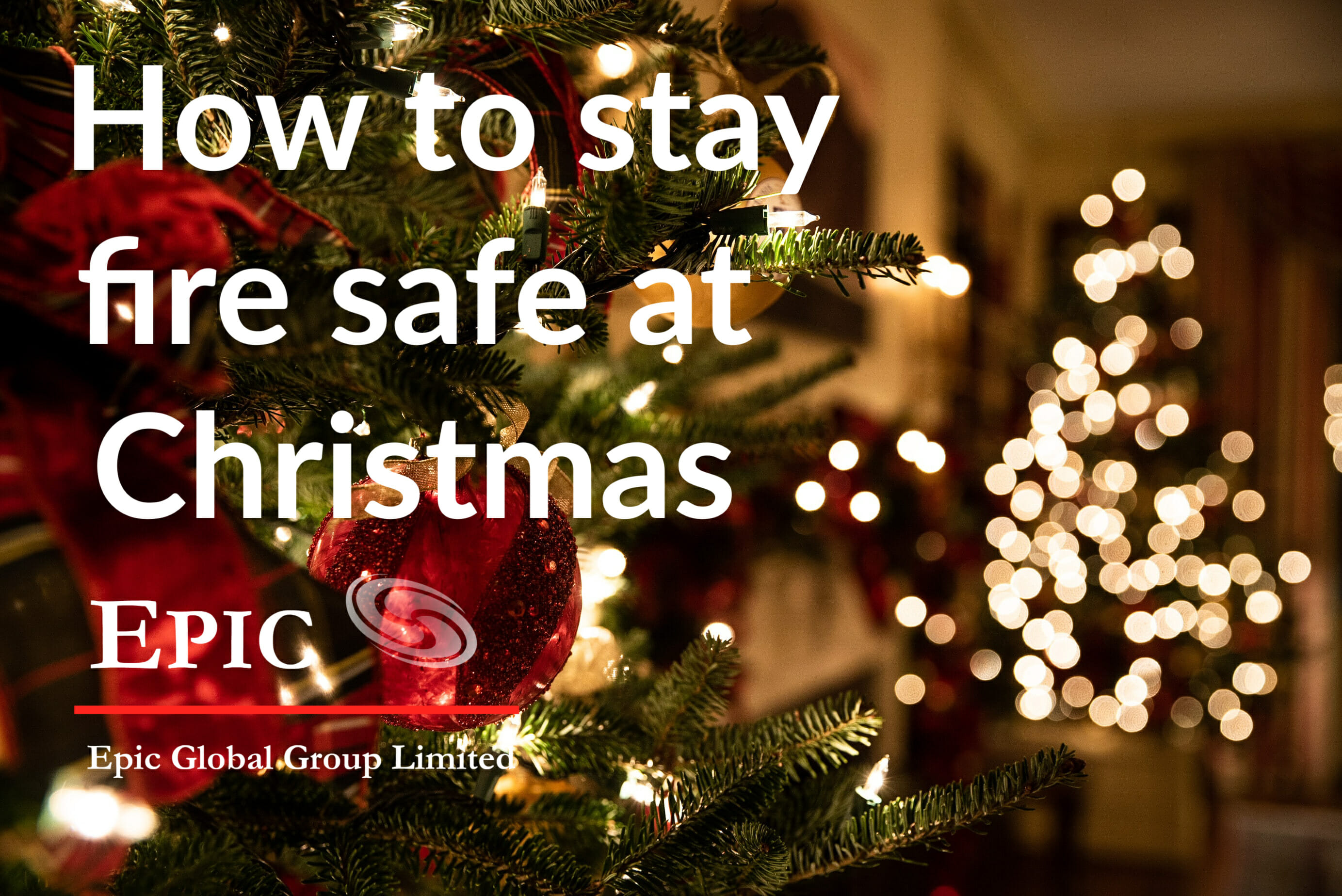 How to stay safe from fire at Christmas